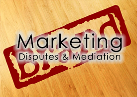Marketing Disputes and Mediation